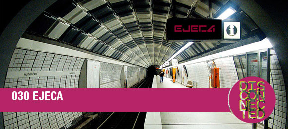 EJECA - Disconected Podcast 030